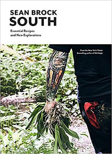South Essential Recipes and New Explorations by Sean Brock