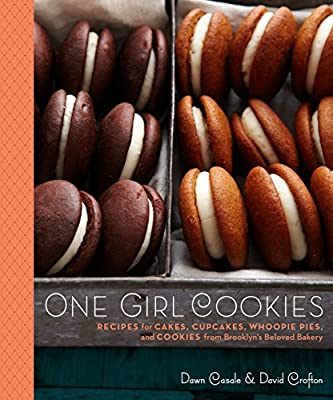 One Girl Cookies (Recipes for Cakes, Cupcakes, Whoopie Pies, and Cookies from Brooklyn's Beloved Bakery) by Dawn Casale
