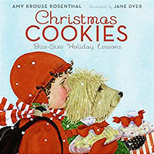 Christmas Cookies (Bite Size Holiday Lessons) by Amy Krouse Rosenthal