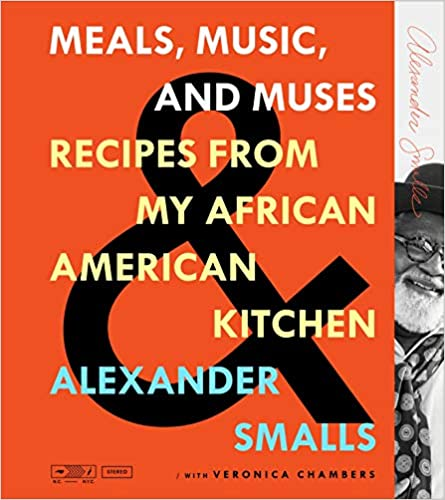 Meals, Music, and Muses: Recipes from My African American Kitchen by Alexander Smalls