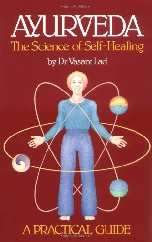 Ayurveda: The Science of Self Healing: A Practical Guide by Dr. V. Lad