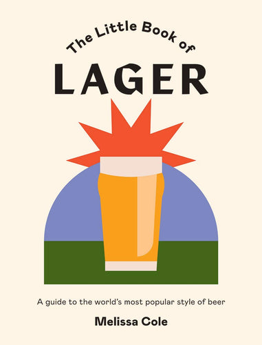 The Little Book of Lager by Melissa Cole