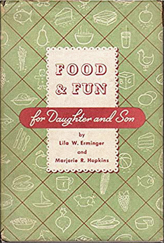 Food & Fun For Daughter and Son by Lila W. Erminger
