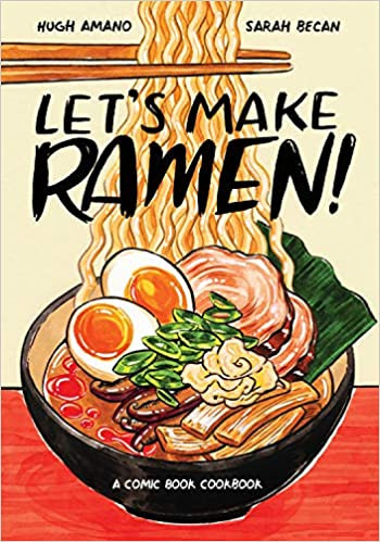 Let's Make Ramen A Comic Book Cookbook by Hugh Amano