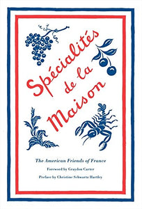 Specialities de la Maison New Edition Compiled by the American Friends of France