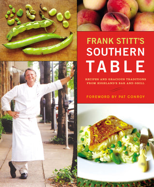 Frank Stitt s Southern Table  Recipes and Gracious Traditions from Highlands Bar and Grill by Frank Stitt