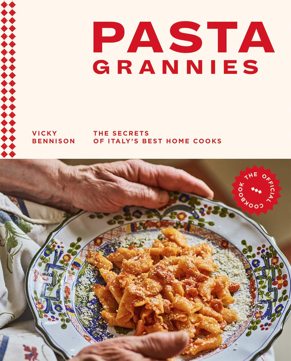 Pasta Grannies The Secrets of Italy's Best Home Cooks by Vicky Bennison