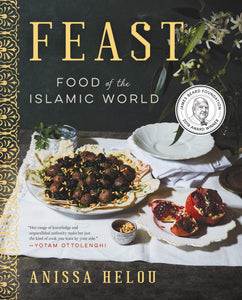Feast Food of the Islamic World by Anissa Helou