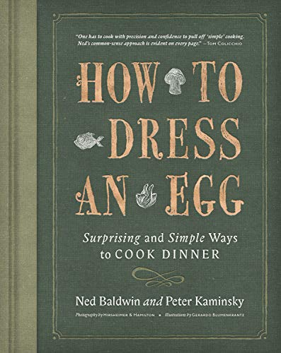How To Dress An Egg Surprising and Simple Ways To Cook Dinner by Ned Baldwin