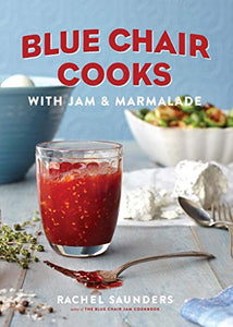 Blue Chair Cooks With Jam  and Marmalade by Rachel Saunders