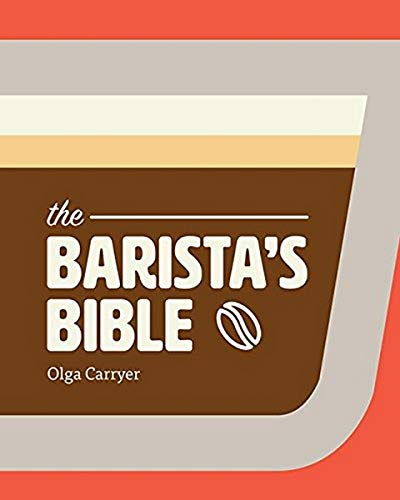 The Barista's Bible by Olga Carryer