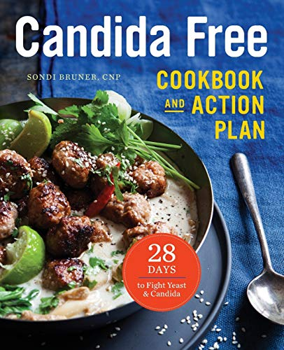 Candida-Free Cookbook and Action Plan by Sondi Bruner