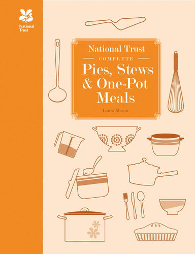 National Trust Complete Pies Stews and One Pot Meals by Laura Mason