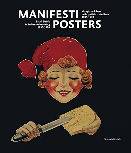 Manifesti Posters Eat & Drink in Italian Advertisting 1890-1970 by Mario Piazza & Alessandro Bellenda