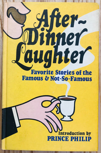 After-Dinner Laughter Favorite Stories of the Famous & Not-So-Famous by Boehm Sylvia