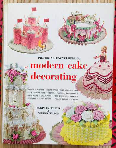Pictorial Encyclopedia of Modern Cake Decorating by McKinley  Wilton  Norman Wilton