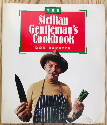 The Sicilian Gentleman's Cookbook by Don Baratta