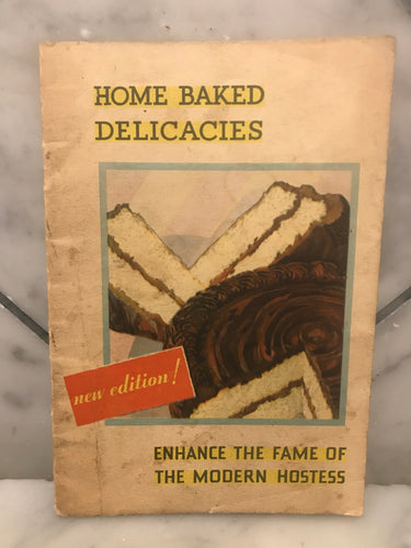 Home Baked Delicacies, Enhance the Fame of the Modern Hostess