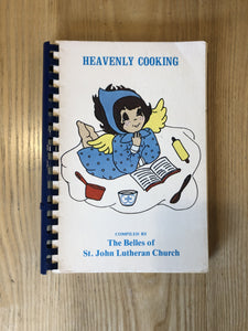Heavenly Cooking, Compiled by the Belles of St. John Lutheran Church