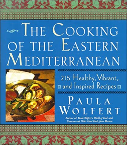 The Cooking of the Eastern Mediterranean by Paula Wolfert