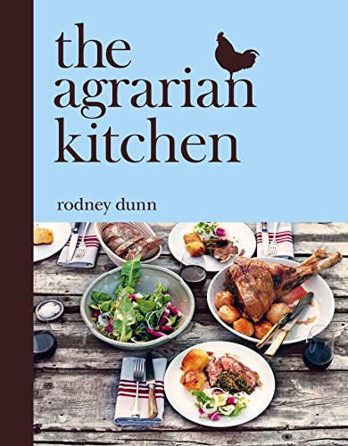 The Agrarian Kitchen by Rodney Dunn