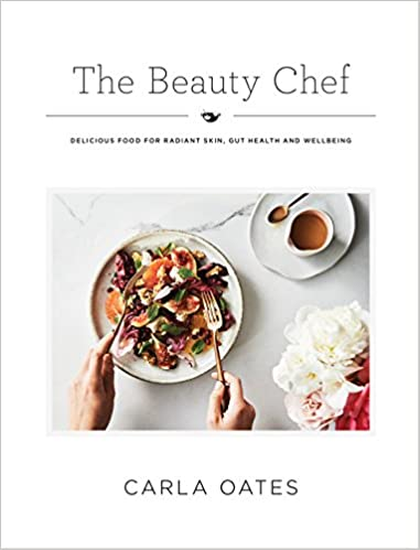 The Beauty Chef Delicious Food for Radiant Skin Gut Health and Wellbeing by Carla Oates