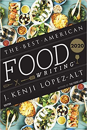 The Best American Food Writing 2020 J. Kenji Lopez-Alt