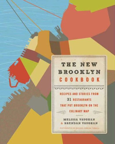 The New Brooklyn Cookbook by Melissa Vaughan