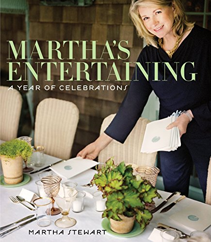 Martha's Entertaining A Year of Celebrations by Martha Stewart