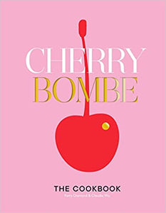 Cherry Bombe The Cookbook by Kerry Diamond