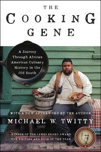 The Cooking Gene by  Michael W. Twitty