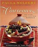 Couscous and Other Good Foods from Morocco by Paula Wolfert