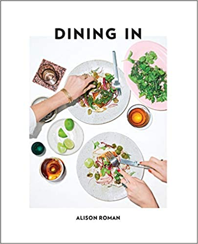 Dining In by Allison Roman
