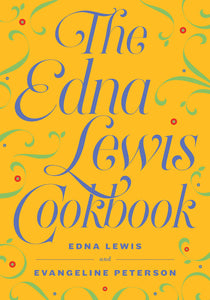 The Edna Lewis Cookbook by Edna Lewis