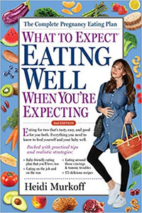 What To Expect Eating Well You're Expecting by Heidi Murkhoff