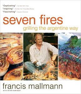 Seven Fires by Francis Mallmann