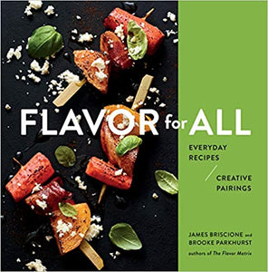 Flavor For All Everyday Recipes Creative Pairings by James Briscione