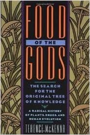 Food of the Gods The Search for the Original Tree of Knowledge by Terrence McKenna