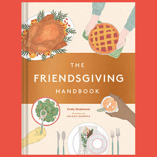 The Friendsgiving Handbook by Emily Stephenson
