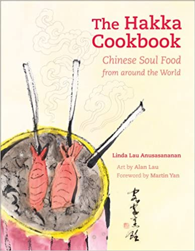 The Hakka Cookbook Chinese Soul Food From Around the World by Linda Lau Anusasananan