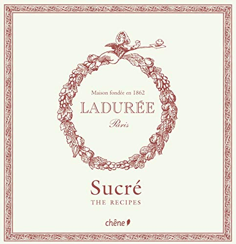 Laduree Sucre the Recipes by Philippe Andrieu