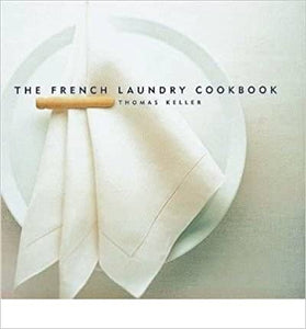The French Laundry Cookbook 2nd Edition by Thomas Keller