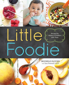Little Foodie: Recipes for Babies & Toddlers with Taste by Michele Olivier