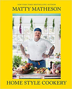 Home Style Cookery by Matty Matheson