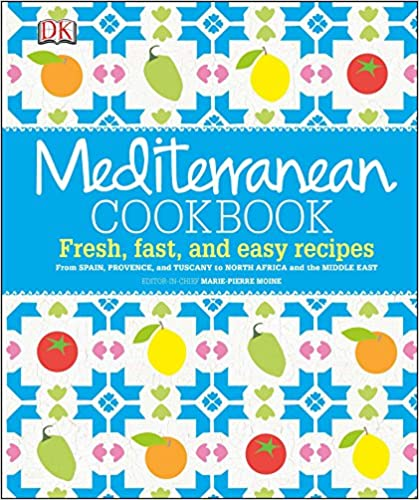 Mediterranean Cookbook Fresh, Fast and Easy Recipes from Spain, Provence and Tuscany to North Africa and the Middle East by Marie-Pierre Moine
