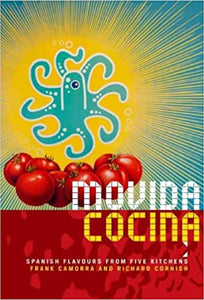 Movida Cocina Spanish Flavours From Five Kitchens by Frank Camorra