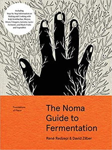 Noma Guide to Fermentation by Rene Redzepi and David Zilber