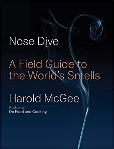 Nose Dive A Field Guide To the World's Smells by Harold McGee
