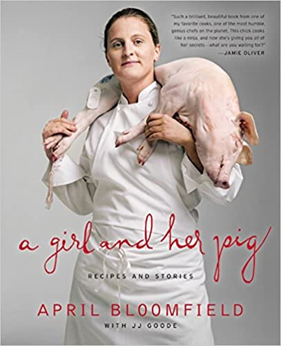 A Girl and Her Pig by April Bloomfield