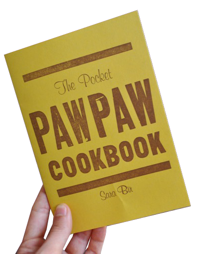 The Pocket Pawpaw Cookbook by Sara Bir